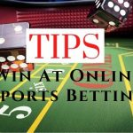5 Top Tips to Win At Online Sports Betting